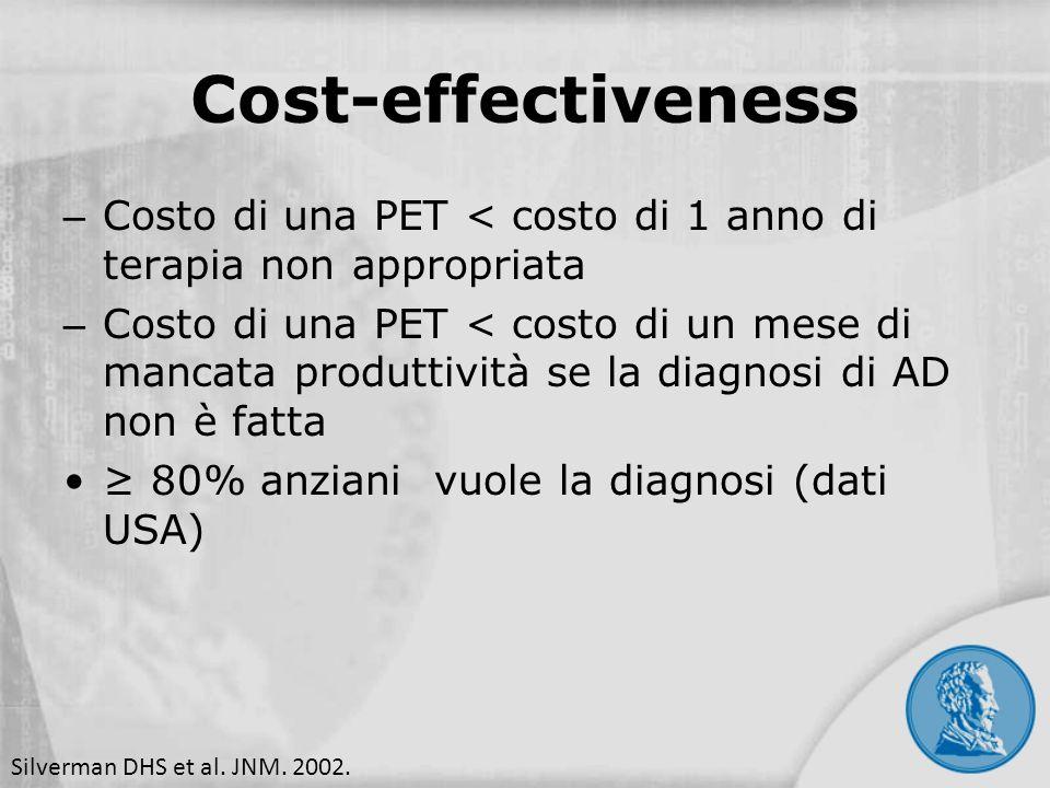 Cost-effectiveness Costo di una PET < costo di 1 anno di terapia non appropriata.