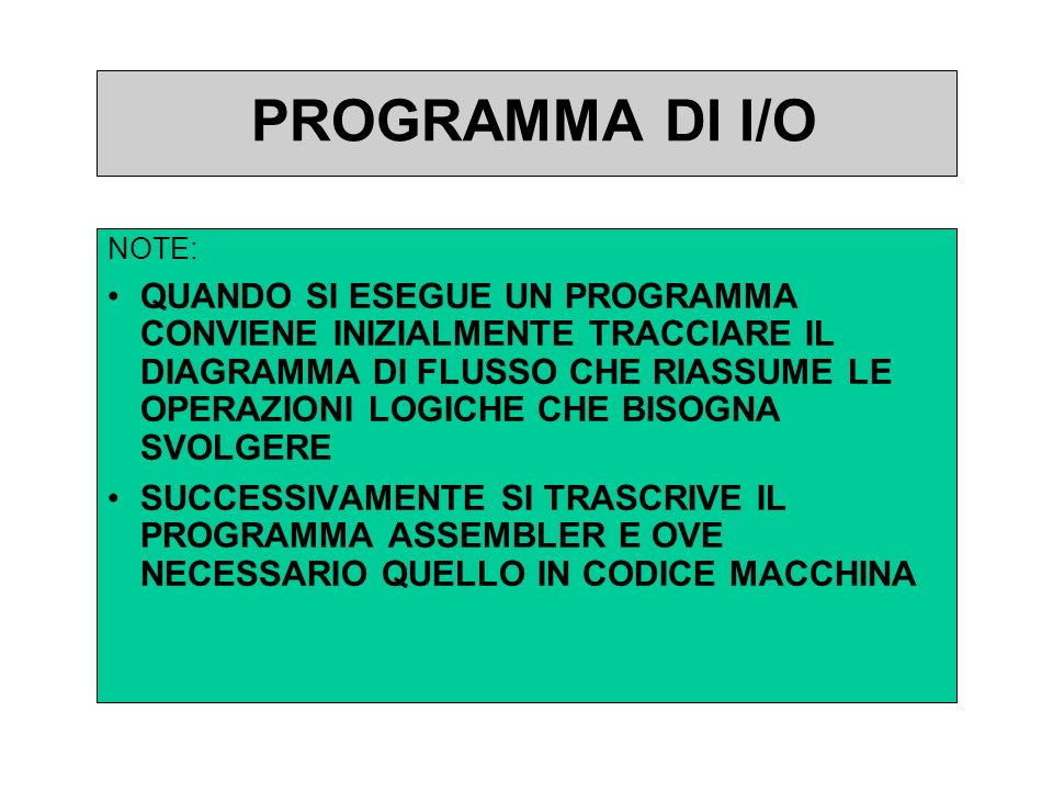 PROGRAMMA DI I/O NOTE: