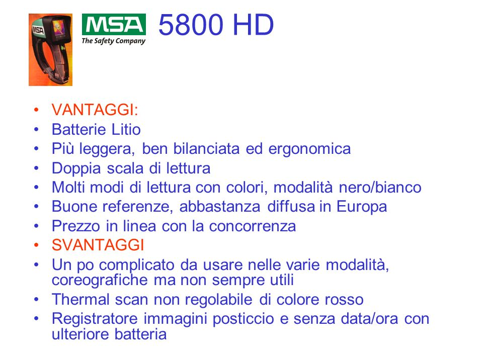 5800 HD VANTAGGI: Batterie Litio