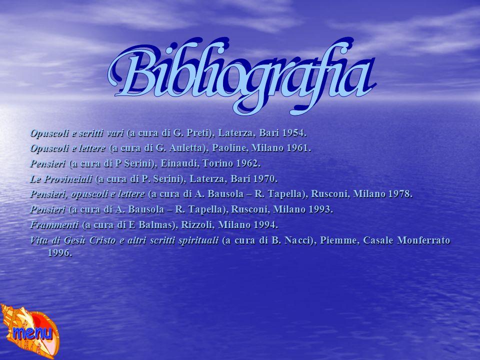 Bibliografia Opuscoli e scritti vari (a cura di G. Preti), Laterza, Bari 1954. Opuscoli e lettere (a cura di G. Auletta), Paoline, Milano 1961.