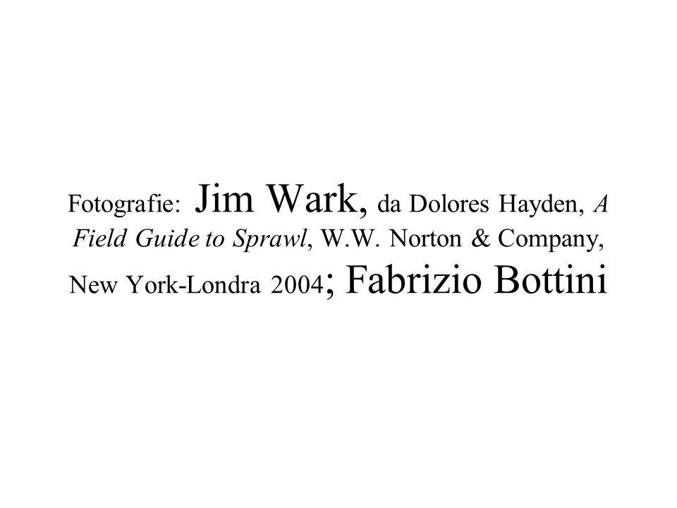 Fotografie: Jim Wark, da Dolores Hayden, A Field Guide to Sprawl, W. W
