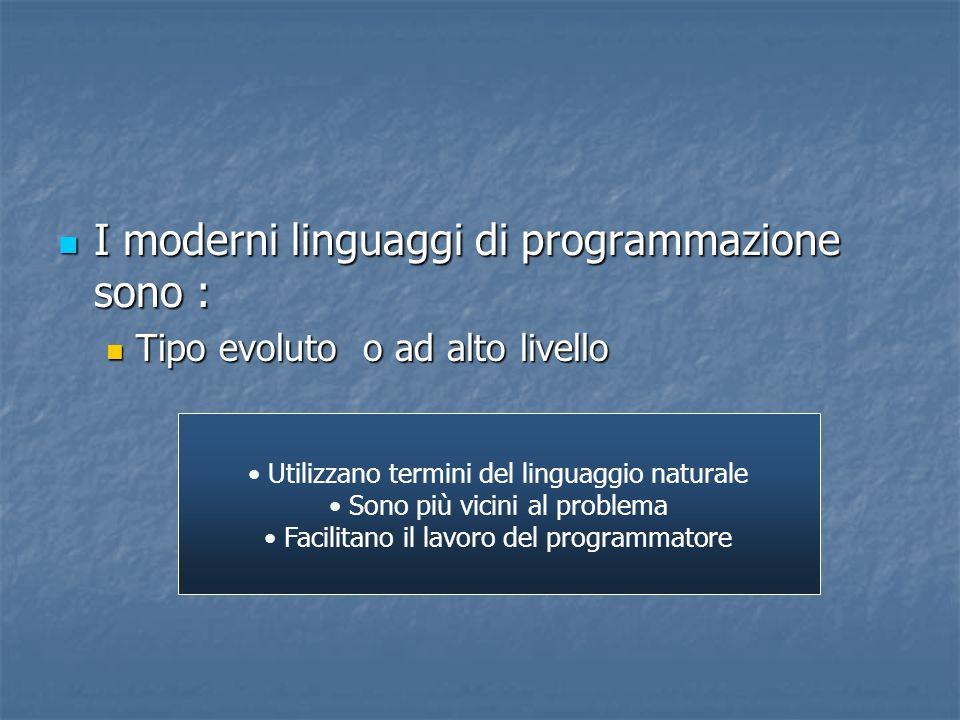 I moderni linguaggi di programmazione sono :