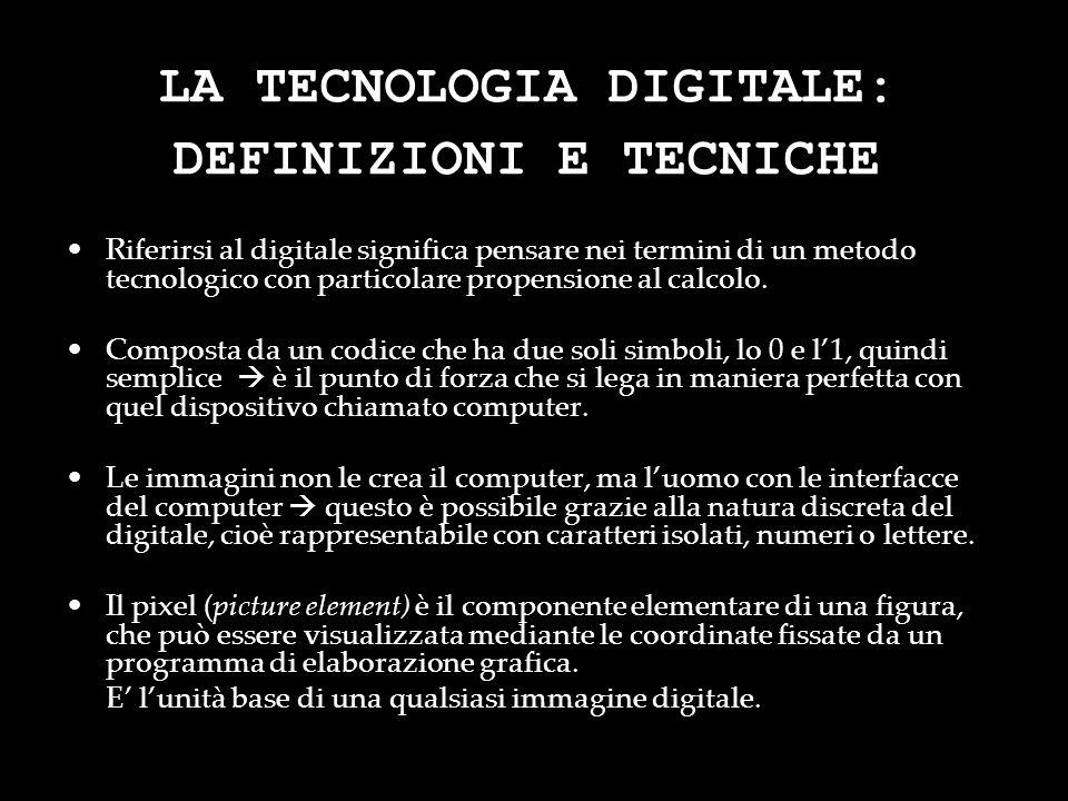 LA TECNOLOGIA DIGITALE: DEFINIZIONI E TECNICHE