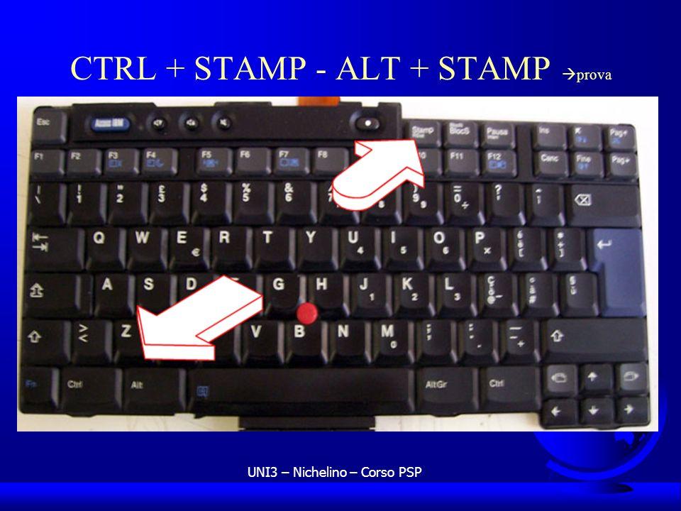 CTRL + STAMP - ALT + STAMP prova