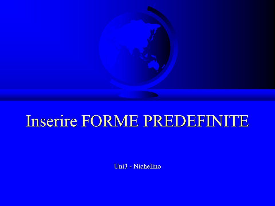 Inserire FORME PREDEFINITE