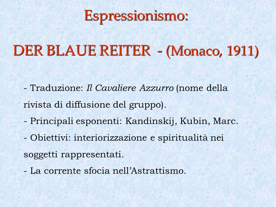 Espressionismo: DER BLAUE REITER - (Monaco, 1911)