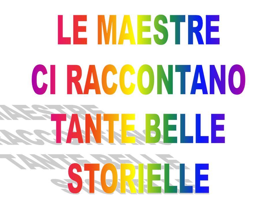 LE MAESTRE CI RACCONTANO TANTE BELLE STORIELLE