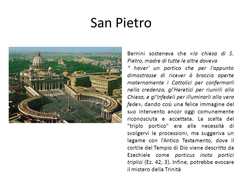 San Pietro Bernini sosteneva che «la chiesa di S. Pietro, madre di tutte le altre doveva.
