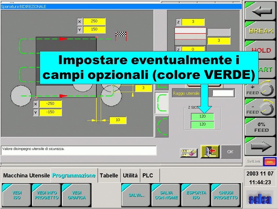 Impostare eventualmente i campi opzionali (colore VERDE)