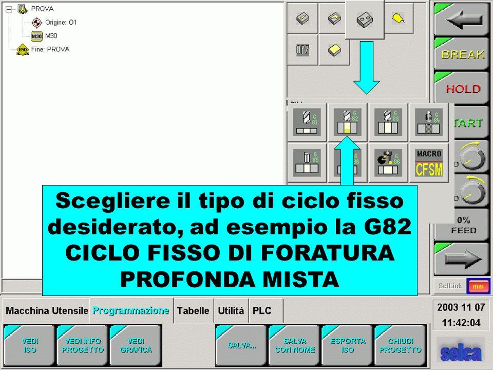Scegliere il tipo di ciclo fisso desiderato, ad esempio la G82