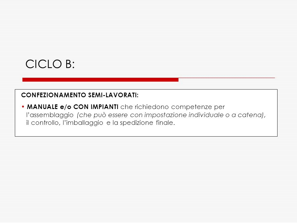 CICLO B: CONFEZIONAMENTO SEMI-LAVORATI: