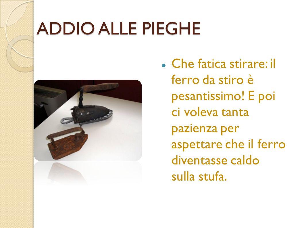 ADDIO ALLE PIEGHE