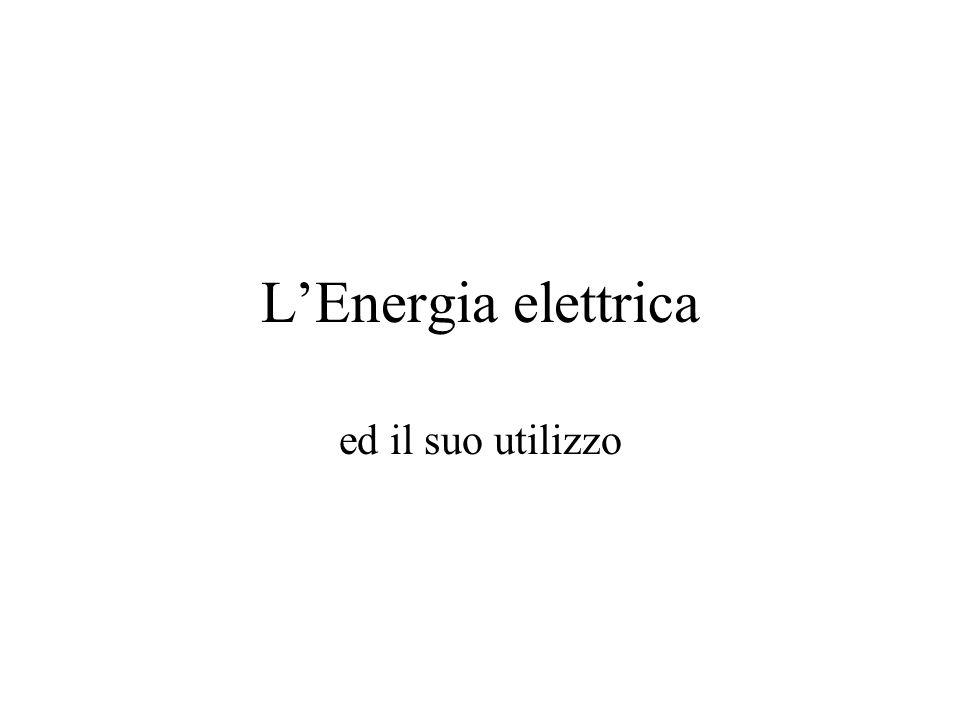 L'Energia elettrica ed il suo utilizzo