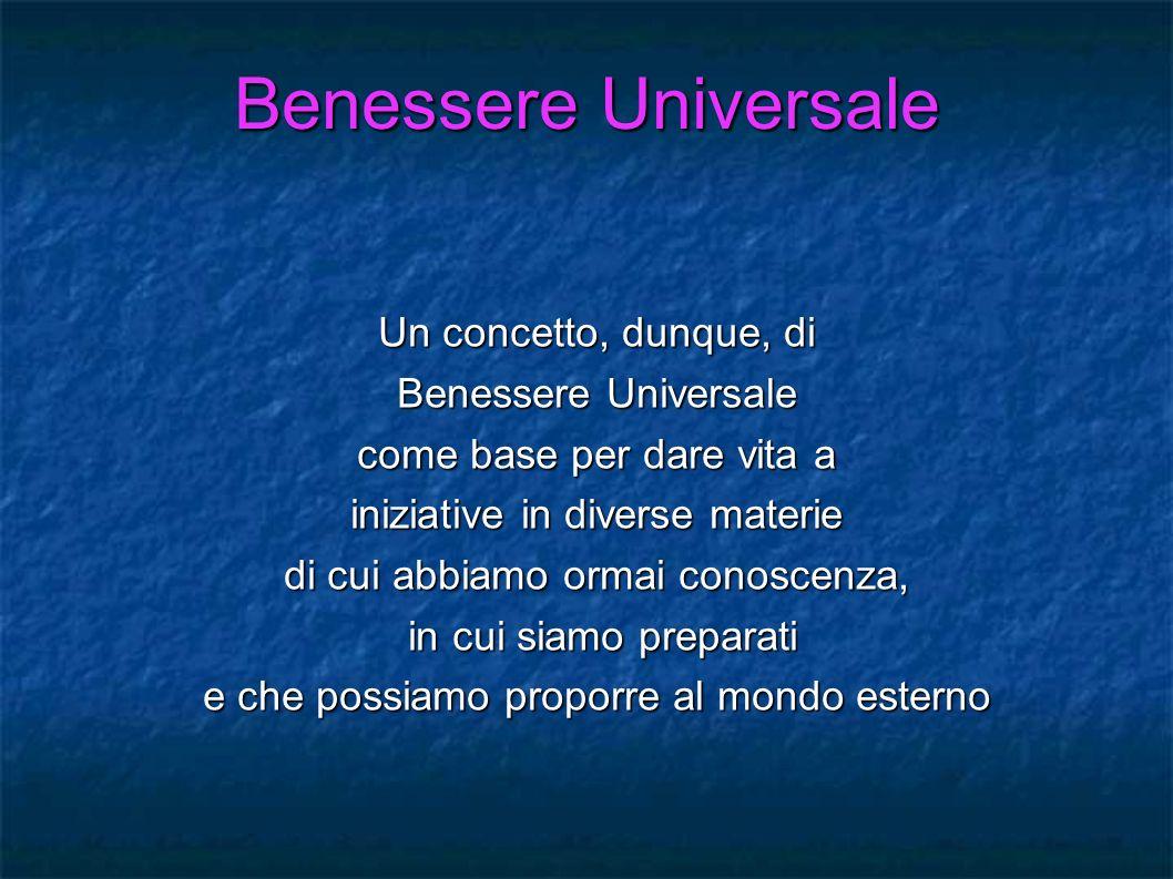 Benessere Universale Un concetto, dunque, di Benessere Universale