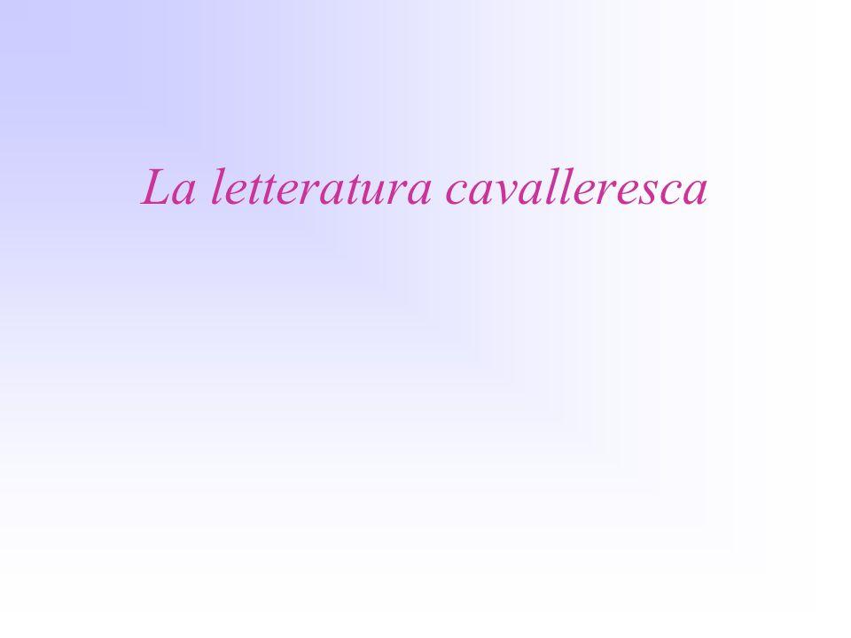 La letteratura cavalleresca