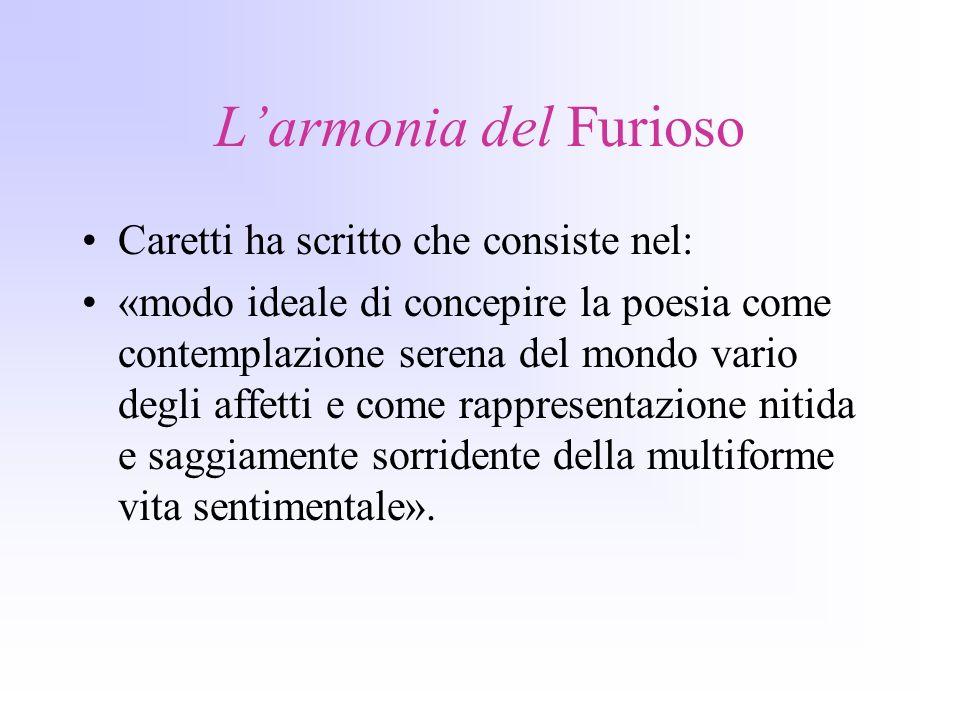 L'armonia del Furioso Caretti ha scritto che consiste nel: