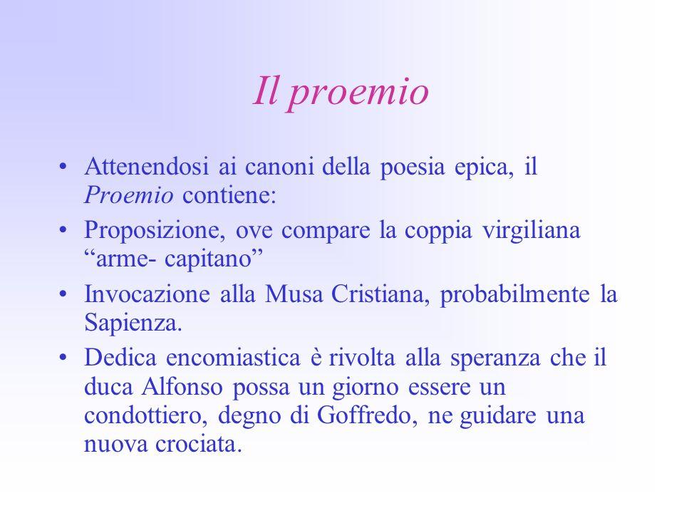 Il proemio Attenendosi ai canoni della poesia epica, il Proemio contiene: Proposizione, ove compare la coppia virgiliana arme- capitano