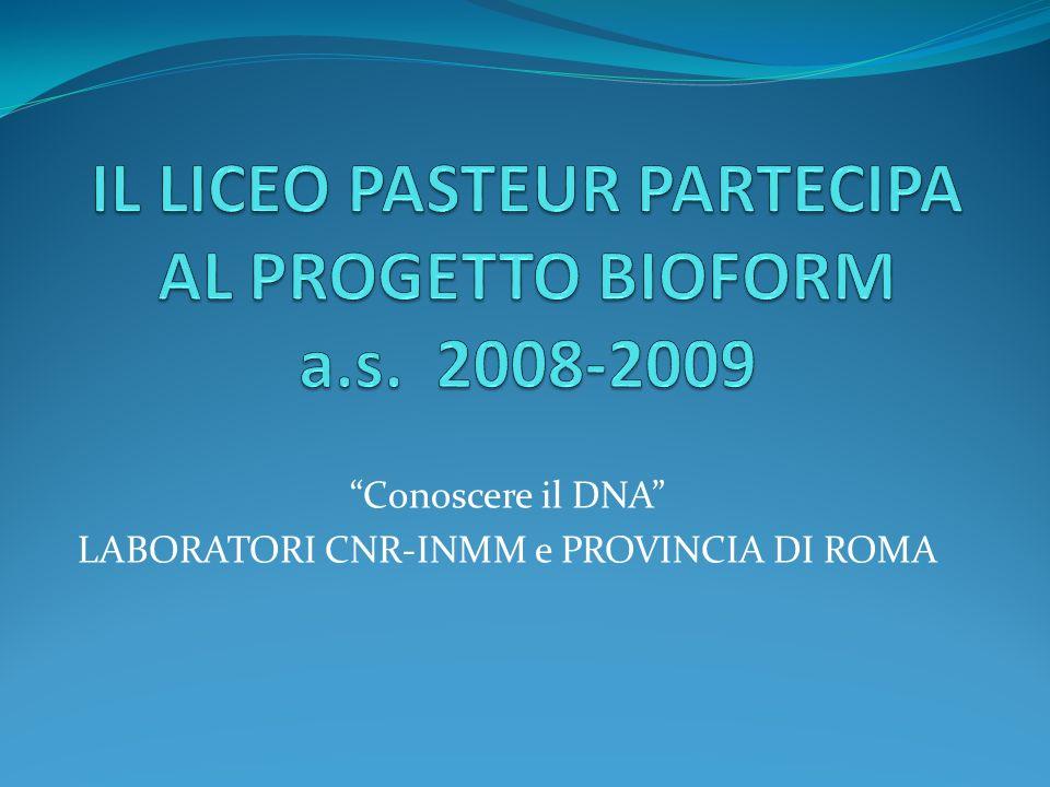 IL LICEO PASTEUR PARTECIPA AL PROGETTO BIOFORM a.s. 2008-2009