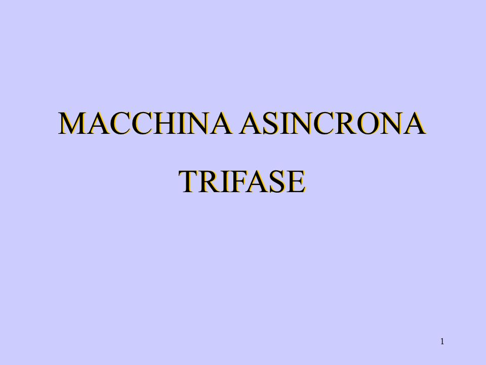MACCHINA ASINCRONA TRIFASE