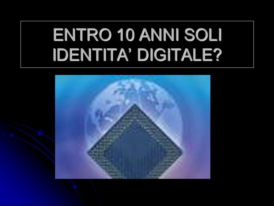 ENTRO 10 ANNI SOLI IDENTITA' DIGITALE