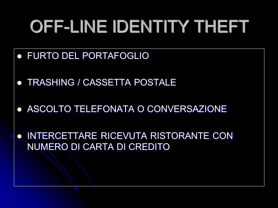 OFF-LINE IDENTITY THEFT