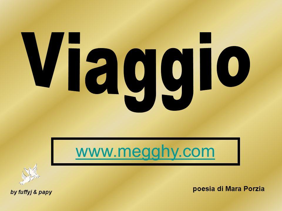 Viaggio www.megghy.com poesia di Mara Porzia by fuffyj & papy