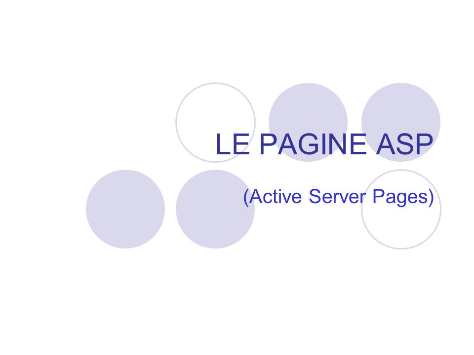 LE PAGINE ASP (Active Server Pages)