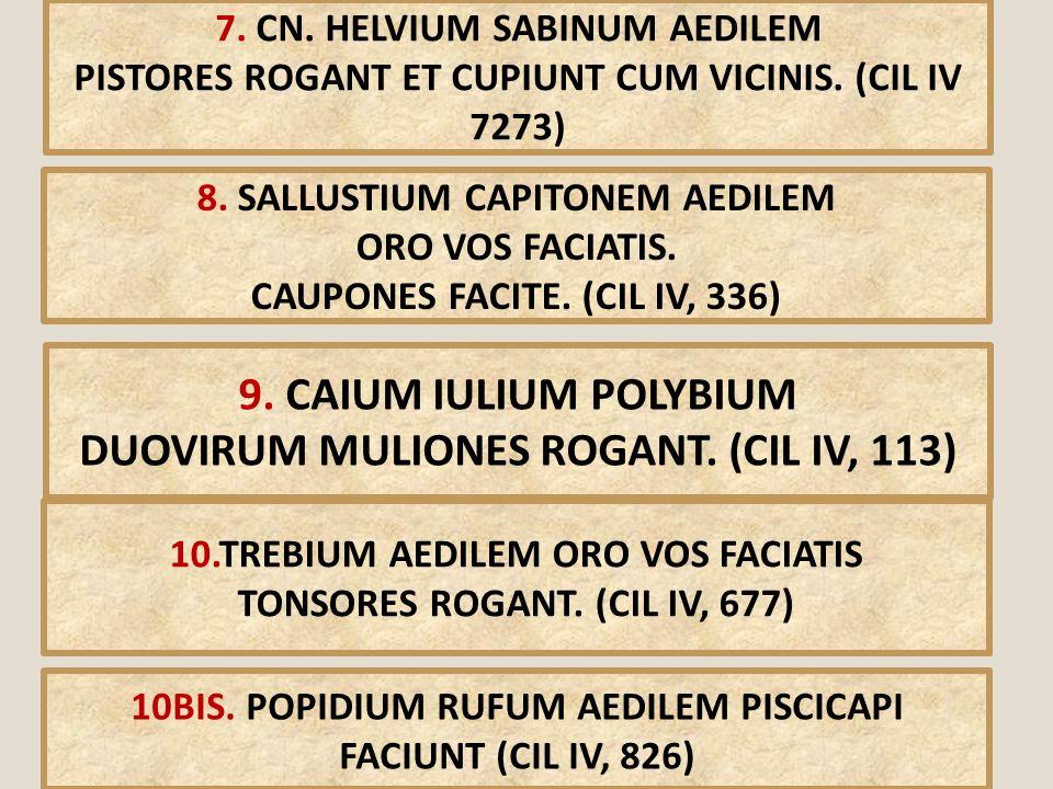9. CAIUM IULIUM POLYBIUM DUOVIRUM MULIONES ROGANT. (CIL IV, 113)