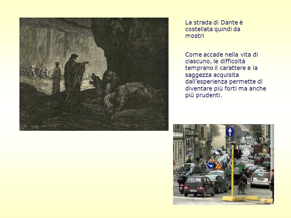 La strada di Dante è costellata quindi da mostri