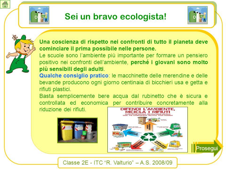 Sei un bravo ecologista!
