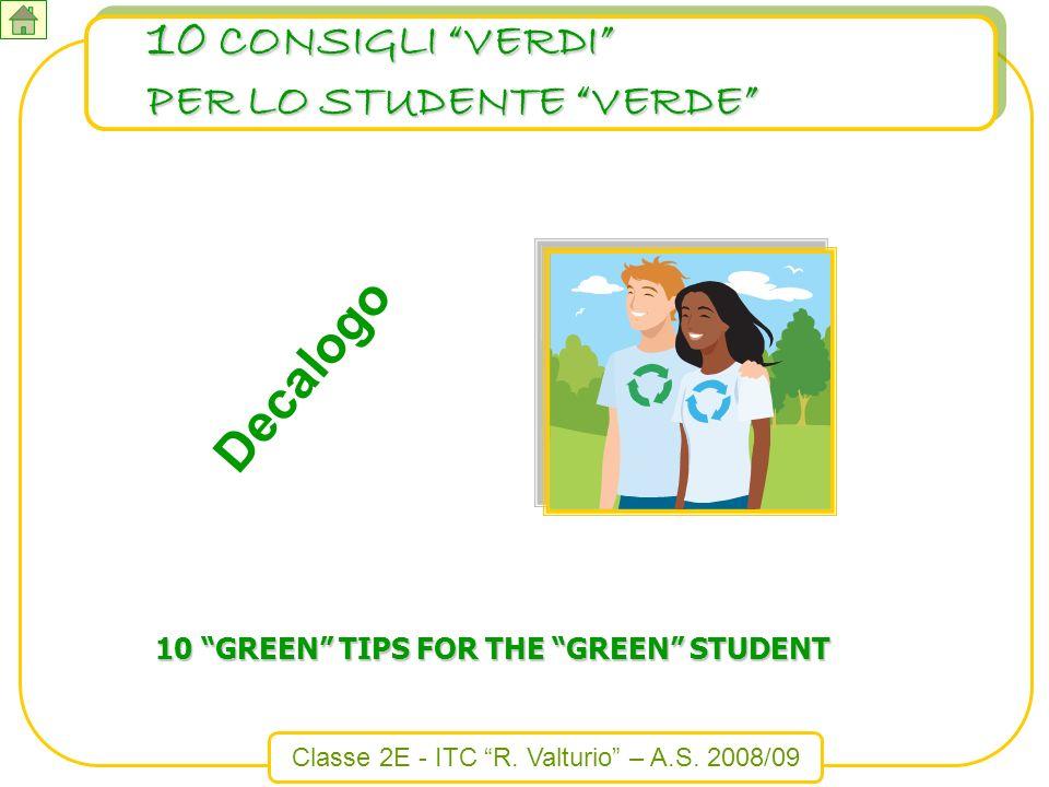 10 CONSIGLI VERDI Decalogo PER LO STUDENTE VERDE