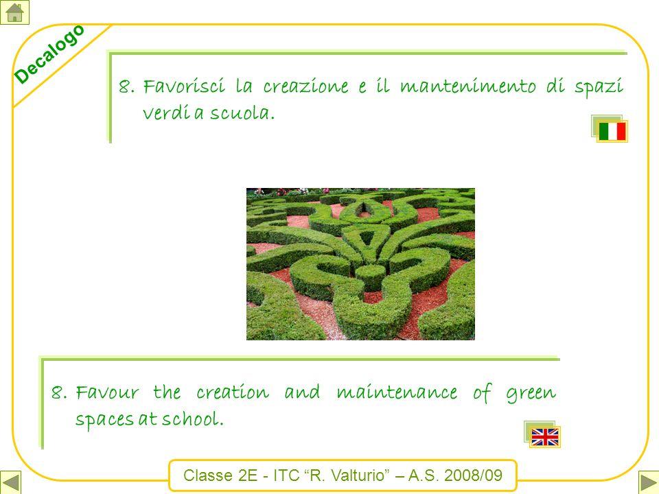 Favorisci la creazione e il mantenimento di spazi verdi a scuola.