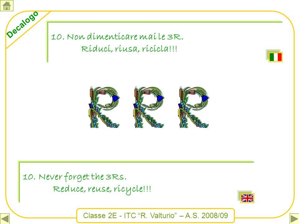 10. Non dimenticare mai le 3R.