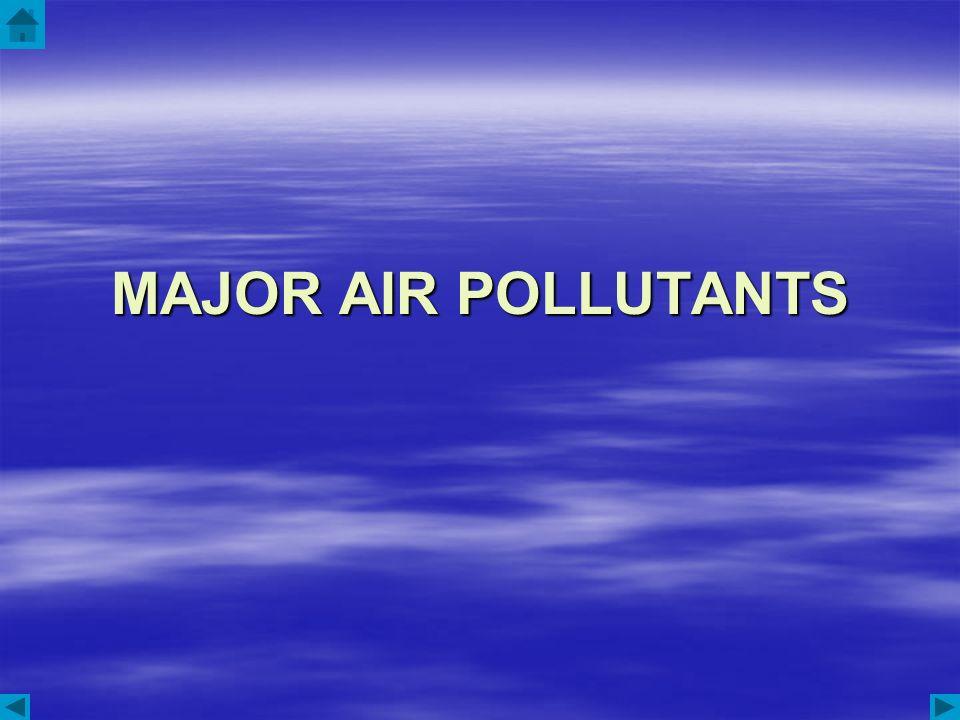 MAJOR AIR POLLUTANTS
