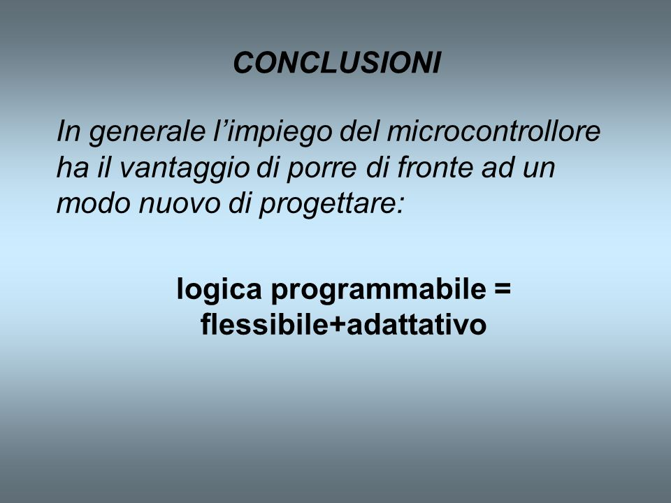 logica programmabile = flessibile+adattativo
