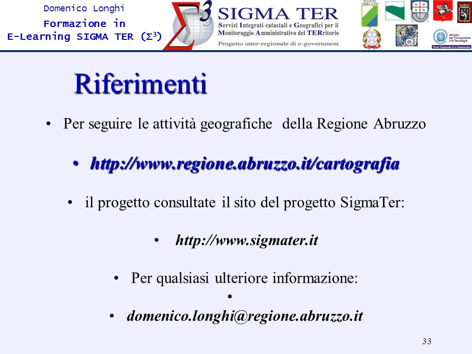 Riferimenti http://www.regione.abruzzo.it/cartografia