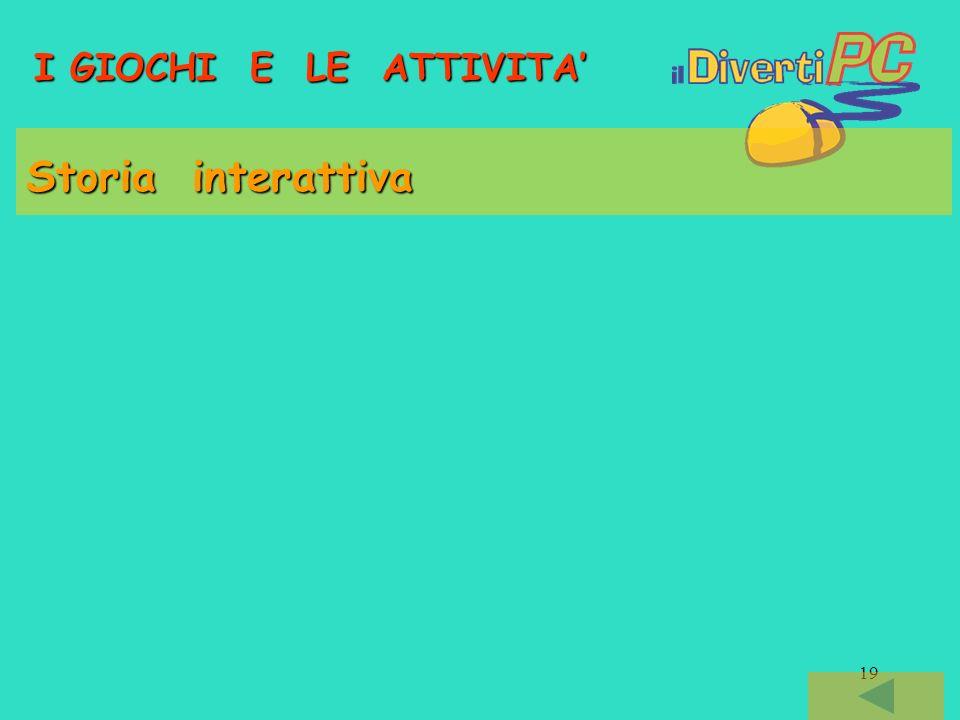I GIOCHI E LE ATTIVITA' Storia interattiva