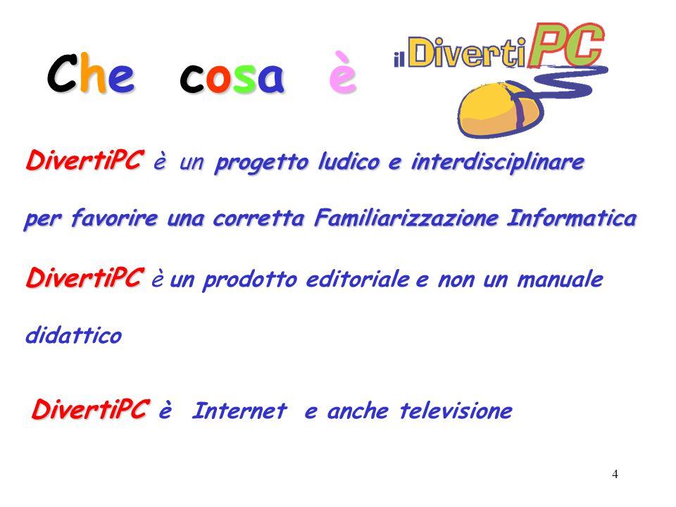 Che cosa è DivertiPC è un progetto ludico e interdisciplinare