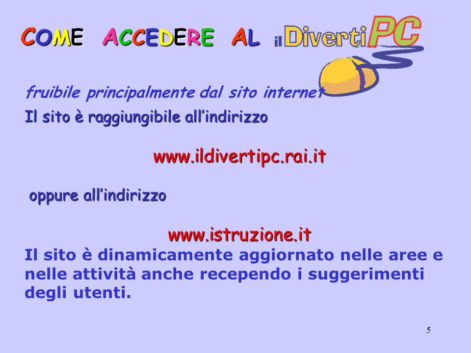 COME ACCEDERE AL www.ildivertipc.rai.it www.istruzione.it