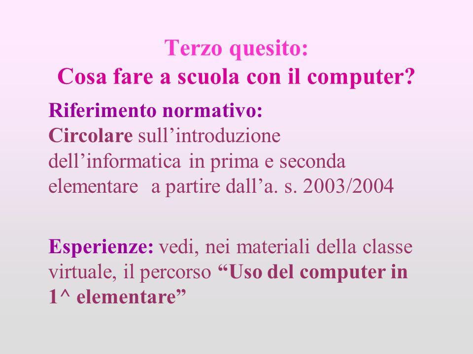 Terzo quesito: Cosa fare a scuola con il computer