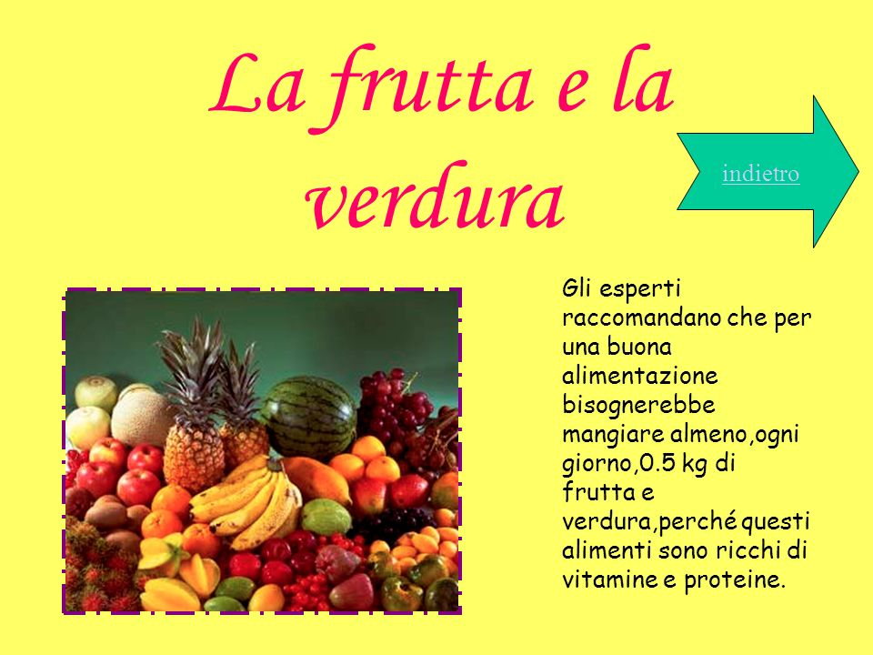 La frutta e la verdura indietro