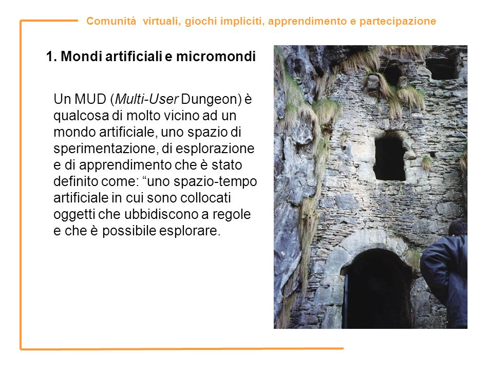 1. Mondi artificiali e micromondi