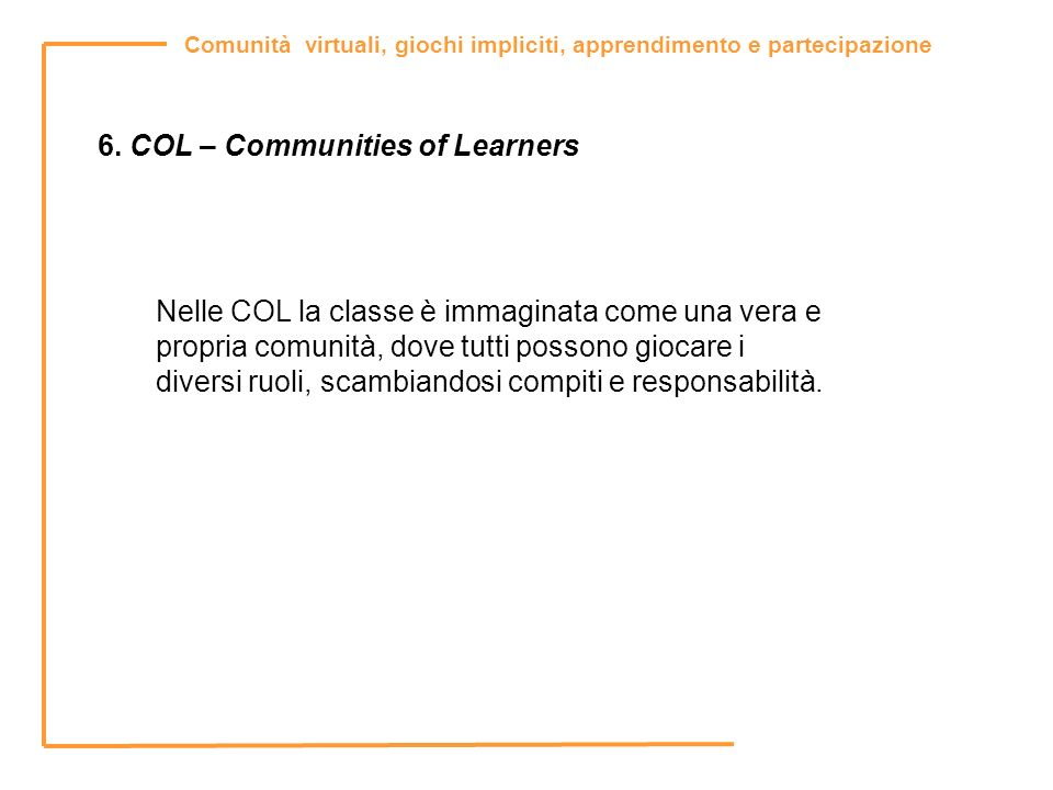 6. COL – Communities of Learners
