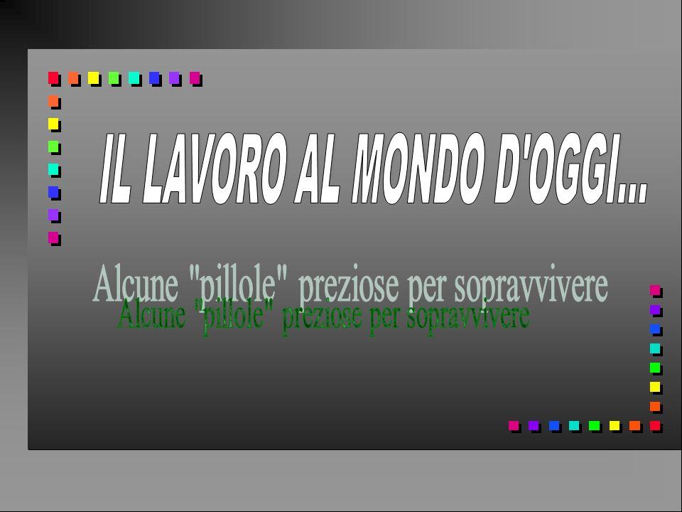 IL LAVORO AL MONDO D OGGI...