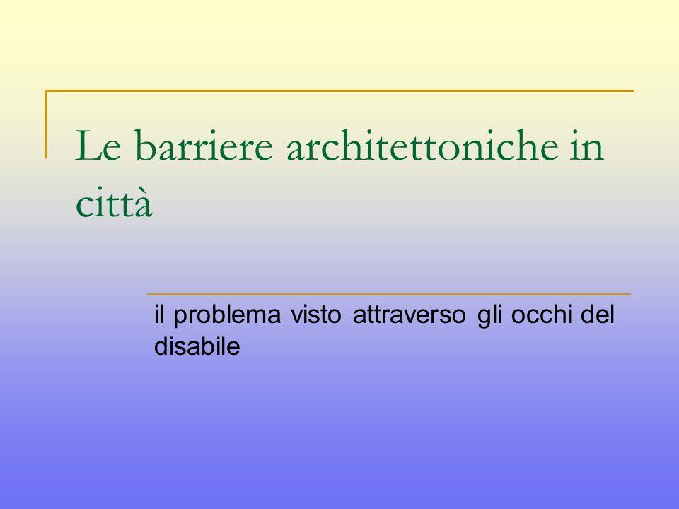Le barriere architettoniche in città