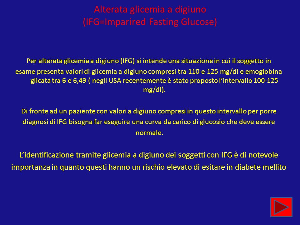 Alterata glicemia a digiuno (IFG=Imparired Fasting Glucose)