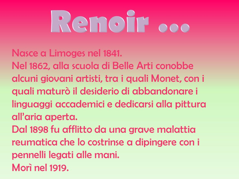Renoir … Nasce a Limoges nel 1841.