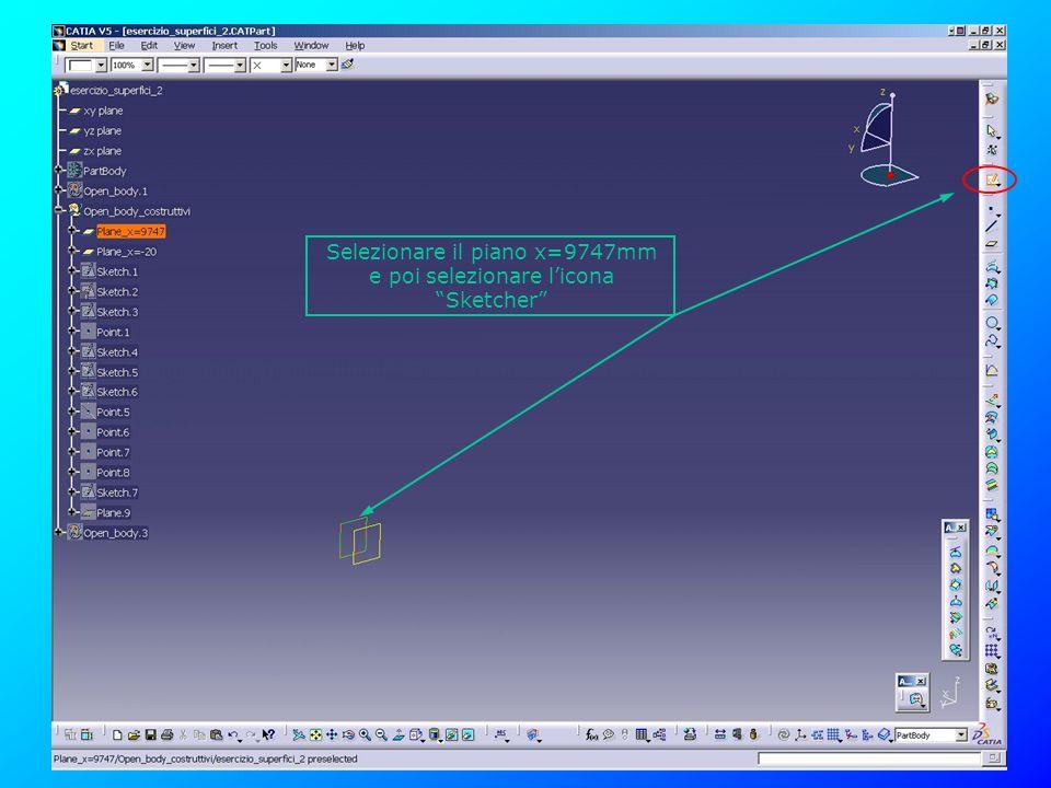 Selezionare il piano x=9747mm e poi selezionare l'icona Sketcher