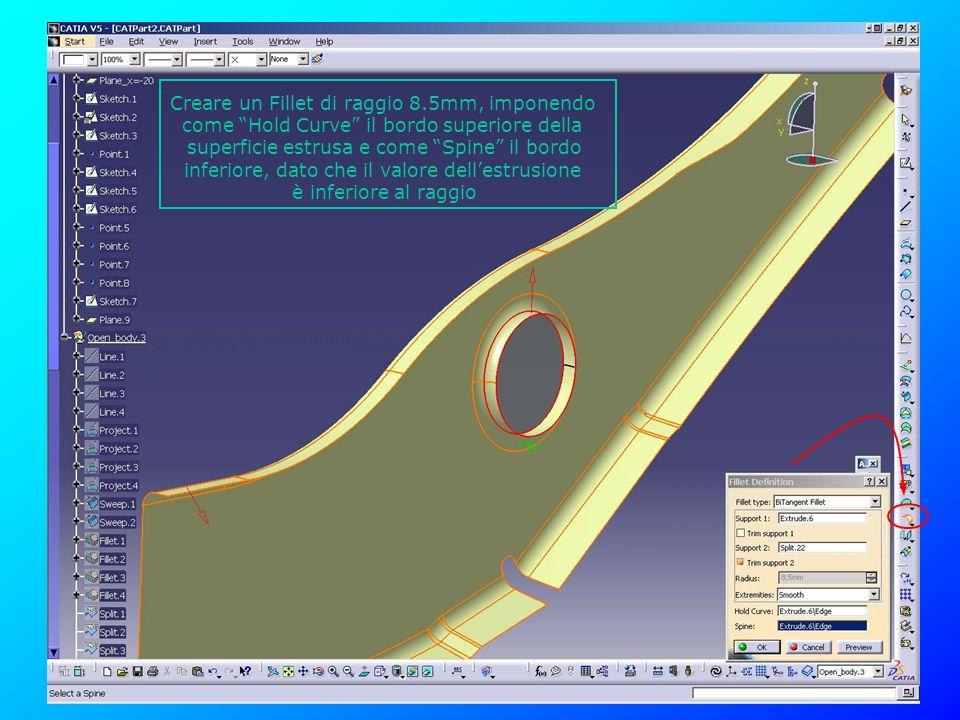 Creare un Fillet di raggio 8.5mm, imponendo