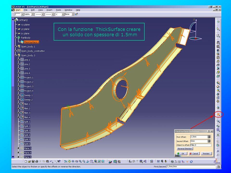 Con la funzione ThickSurface creare un solido con spessore di 1.5mm